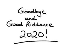 Good Riddance 2020